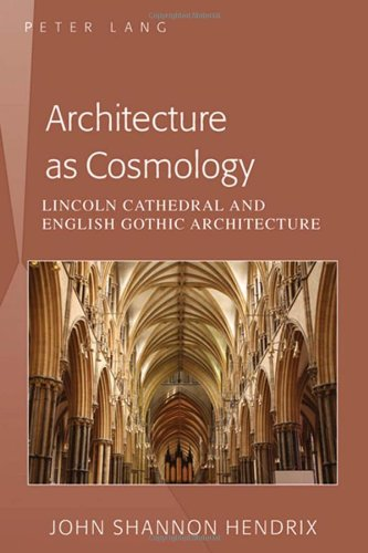 Architecture as Cosmology: Lincoln Cathedral and English Gothic Architecture