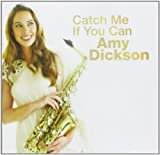 Catch Me If You Can Amy Dickson