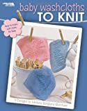 Baby Washcloths to Knit  (Leisure Arts #4352)