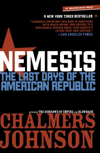 Nemesis: The Last Days of the American Republic (American...