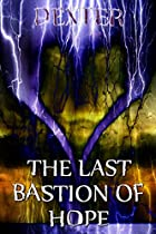The Last Bastion Of Hope - Resurrect The Heathens (newly Updated August 2015 Edition) (dexter Lives)