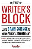 img - for Around the Writer's Block: Using Brain Science to Solve Writer's Resistance book / textbook / text book