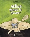 """Afficher """"Arthur mange ta soupe !"""""""