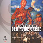 Den hvide garde: Roman om en borgerkrig | Mikhail Bulgakov