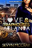 Love and Traphouses Atlanta