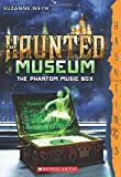 The Haunted Museum #2: The Phantom Music Box: (a Hauntings novel)