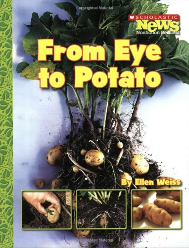 From Eye to Potato (Scholastic News Nonfiction Readers: How Things Grow (Paperback))