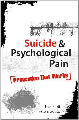 Suicide and Psychological Pain: Prevention That Works [Paperback] [2012] (Author) Jack Klott MSSA LISW CSW MINT (Jack Klott compare prices)