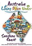 echange, troc Living Down Under - The Sunshine Coast [Import anglais]