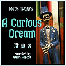 A Curious Dream (       UNABRIDGED) by Mark Twain Narrated by Glenn Hascall