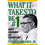 What It Takes To Be Number #1: Vince Lombardi on Leadership ~ Vince Lombardi