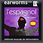 Earworms MMM - l'Espagnol: Prêt à Partir Vol. 3 | earworms MMM