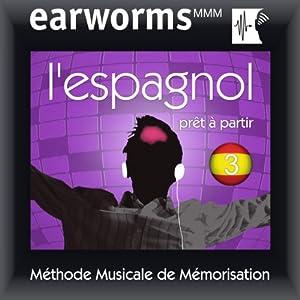 Earworms MMM - l'Espagnol: Prêt à Partir Vol. 3 Audiobook
