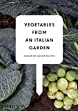 Phaidon Vegetables from an Italian Garden: Season-by-Season Recipes