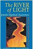 The River of Light: Jewish Mystical Awareness