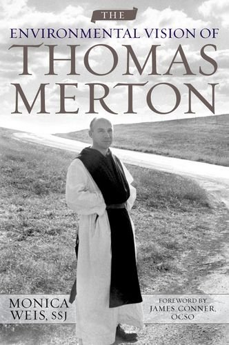 The Environmental Vision of Thomas Merton (Culture of the Land)