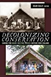 """BOOKS RECEIVED: Dean Sully, ed., """"Decolonizing Conservation: Caring for Maori Meeting Houses outside New Zealand"""" (Left Coast Press, 2008)"""