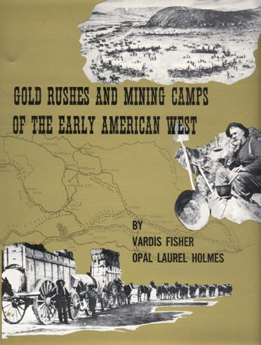 Gold Rushes and Mining Camps of the Early American West087004110X