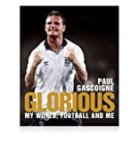 Paul Gascoigne signed book - Glorious: My World, Football and Me