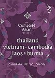 The Complete Asian Cookbook Series: Thailand, Vietnam, Cambodida, Laos & Burma