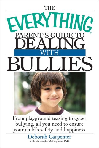 The Everything Parent'S Guide To Dealing With Bullies: From Playground Teasing To Cyber Bullying, All You Need To Ensure Your Child'S Safety And Happiness (Everything (Parenting)) front-1018070