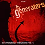 Between The Devil And The Deep Blue Sea (2010 Re-Issue) The Generators