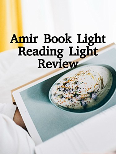 Review: Amir Book Light Reading Light Review on Amazon Prime Video UK