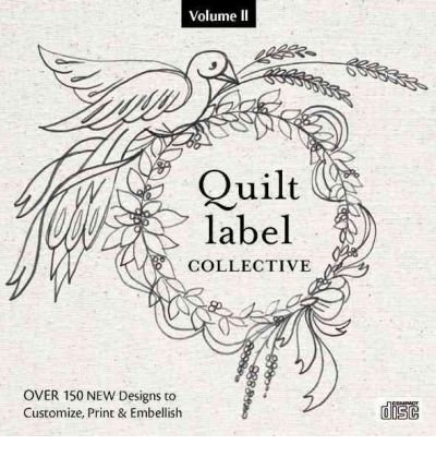 Quilt Label Collective CD: Over 150 New Designs to Customize, Print & Embellish (CD-ROM) - Common