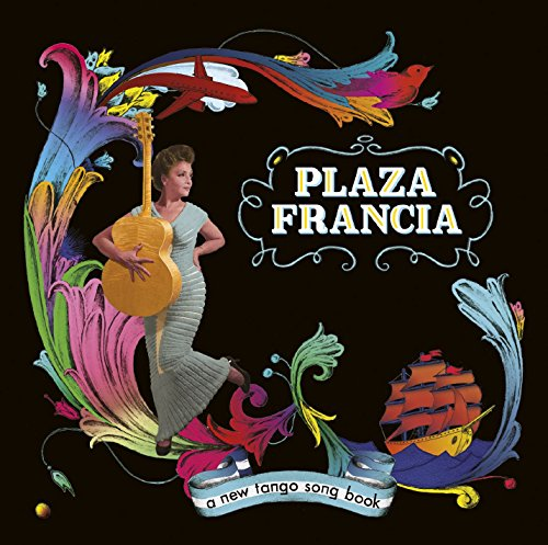 Plaza Francia-A New Tango Songbook-2015-SNOOK Download