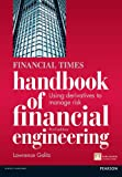 The Financial Times Handbook of Financial Engineering: Using Derivatives to Manage Risk (Financial Times Series)