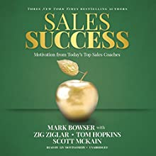 Sales Success: Motivation from Today's Top Sales Coaches Audiobook by Mark Bowser Narrated by Liv Montgomery