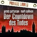 Der Countdown des Todes: Private Games Hörbuch von James Patterson, Mark Sullivan Gesprochen von: Emmanuel Zimmermann, Markus Klauk