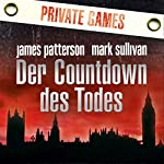 Der Countdown des Todes: Private Games | James Patterson,Mark Sullivan