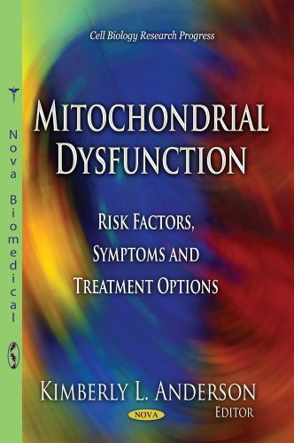 Mitochondrial Dysfunction: Risk Factors, Symptoms & Treatment Options (Cell Biology Research Progress)