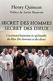 Secret des hommes secret des dieux, l\'aventure humaine et spirituelle du film \'Des hommes et des dieux\' par Henry Quinson