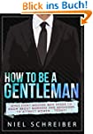 How to be a Gentleman: What Every Mod...