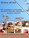 69 Recettes � l'Avoine - Desserts, bi...