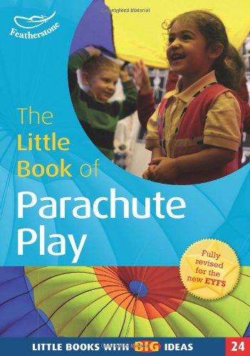 The Little Book Of Parachute Play: Little Books With Big Ideas (24)