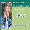 Spiritual Reality and Modern Man: Spiritual Survival: Realization of Reality Rede von David R. Hawkins Gesprochen von: David R. Hawkins
