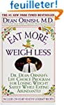 Eat More, Weigh Less: Dr. Dean Ornish...