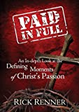 Paid In Full: An In-depth Look at the Defining Moments of Christs Passion