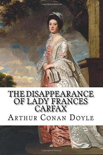 the-disappearance-of-lady-frances-carfax-arthur-conan-doyle