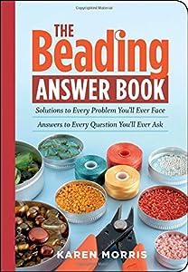 The Beading Answer Book by Storey Publishing, LLC