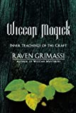 Wiccan Magick: Inner Teachings of the Craft (1567182550) by Grimassi, Raven