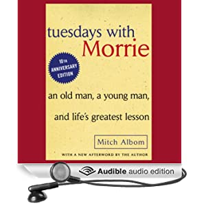 Still Changing Lives Everyday: Tuesdays with Morrie - The 10th Anniversary Forward