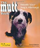 The Mutt Book: Decode Your Dog's Heritage (1843403935) by Alderton, David