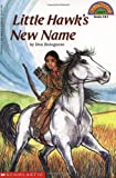 Little Hawk's New Name (Hello Little Reader (4)) (0590482920) by Bolognese, Don