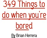 349 Things To Do If You