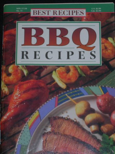 Best Recipes BBQ Recipes May 16, 1995 (Best Recipes, Volume1)