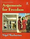 ARGUMENTS FOR FREEDOM (0749287500) by Warburton, Nigel